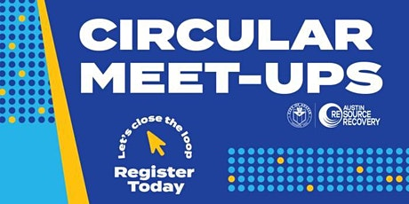 Circular Meet-Ups: Let's Close the Loop tickets