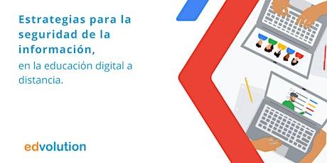 Estrategias para la seguridad de la información en la educación digital entradas