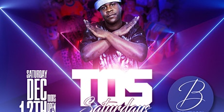 "TOS SATURDAY'S w/ DJ CLEVE ""THE TOTAL PACKAGE"" tickets"