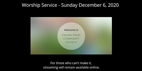 Crown Point Community Church Worship Service - December 6, 2020 tickets