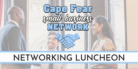 Cape Fear Small Business Network | Networking Luncheon tickets