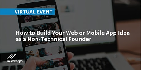 How to Build Your Web or Mobile App Idea as a Non-Technical Founder tickets