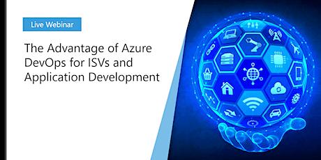 Webinar: The Advantage of Azure DevOps for ISVs and Application Development tickets