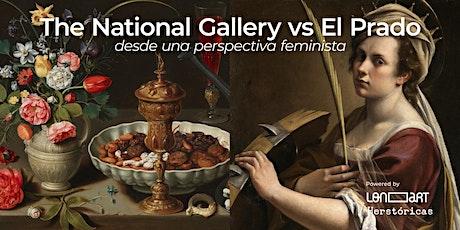 The National Gallery VS Prado - desde una perspectiva feminista boletos