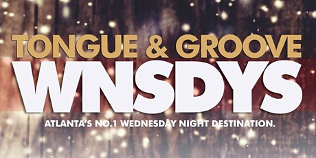 2 Environments / 2 DJs - Join us Wednesday Night at Tongue and Groove tickets