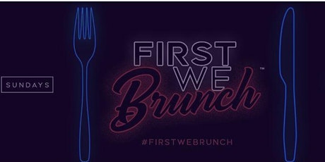 """FIRST WE BRUNCH"" SUNDAY'S  AT HARLOT DC tickets"