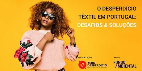 O desperdício têxtil em Portugal: desafios e soluções tickets