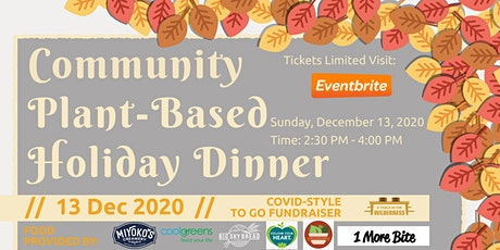 Covid-Style TO GO Community Plant-Based Holiday Dinner Fundraiser tickets