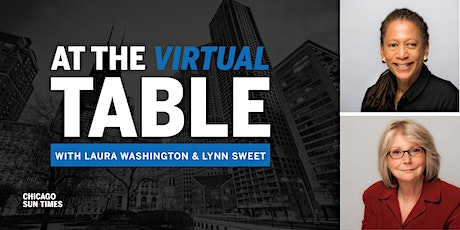 At the Virtual Table with Laura Washington and Lynn Sweet tickets
