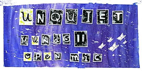UNQUIET MINDS II - OPEN MIC tickets