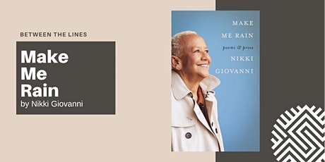 Between the Lines: Make Me Rain by Nikki Giovanni tickets
