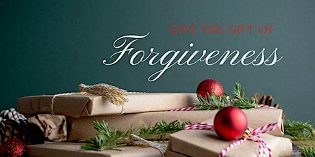 Give the Gift of Forgiveness This Christmas tickets