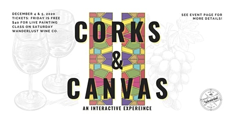 Corks & Canvas Pt. 2 - An Interactive Experience! Nov. 4 & 5 tickets