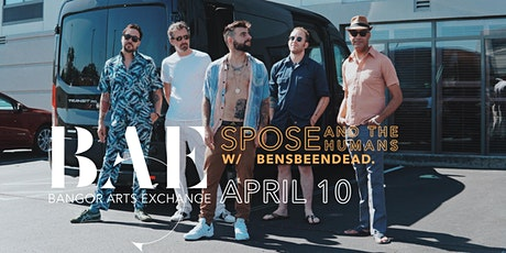 Spose and the Humans w/ Bensbeendead. at the Bangor Arts Exchange tickets