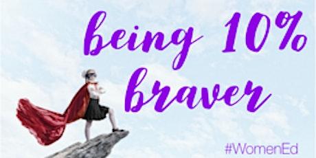 #WomenEd:  Being 10% Braver tickets