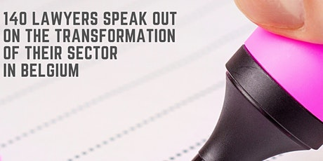 140 lawyers speak out on the transformation of their sector in Belgium tickets