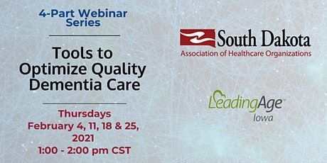 Tools to Optimize Quality Dementia Care 4-Part Webinar Series tickets