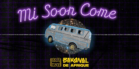 Bakanal de Afrique 2020: Mi Soon Come - Day Pass tickets