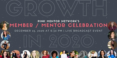 3rd Annual Member/Mentor Celebration:  Growth in 2020! tickets