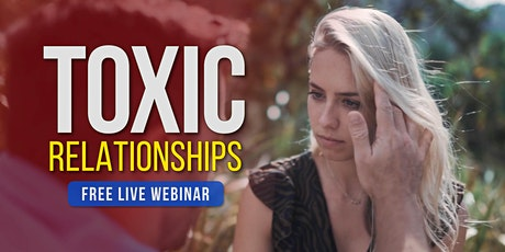 TOXIC RELATIONSHIPS | Free Live Webinar | Online Event tickets