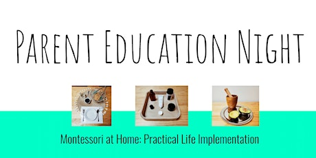 Parent Education Night: Implementing Montessori in Your Home tickets