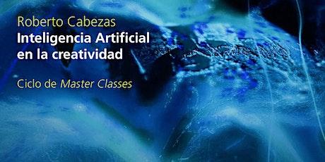 Master Class 2 | Inteligencia Artificial en la creatividad entradas