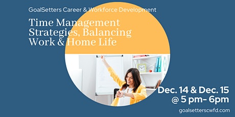Time Management Strategies,  Balancing Work & Home Life tickets