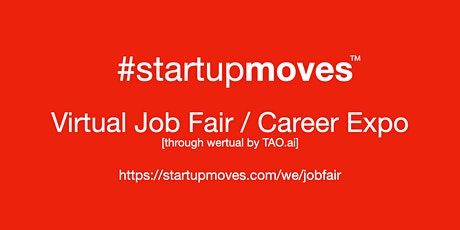 #StartupMoves Virtual Job Fair / Career Expo #Startup #Founder #San Jose tickets