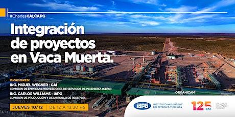 #CharlasCAI: Integración de proyectos en Vaca Muerta entradas