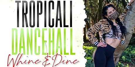 Whine & Dine with TropiCali Dancehall tickets