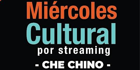 "Miércoles Cultural | 23 Dic |  ""CHE CHINO"" entradas"