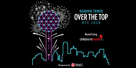 Reunion Tower OVER THE TOP NYE 2020 tickets