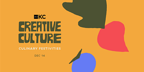 Creative Culture: Culinary Festivities tickets