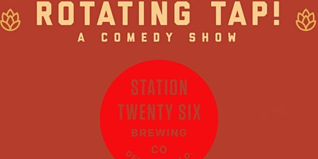 Rotating Tap Comedy @ Station 26 Brewing tickets