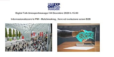 Internazionalizzare le PMI - Matchmaking fiere ed evoluzione azioni B2B biglietti