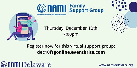 December 10th NAMI Delaware Family Support Group Online tickets