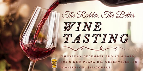 Wine Tasting: The Redder, The Better tickets