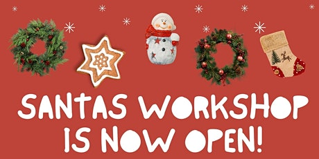 Santas Workshop- Fun for all Ages! tickets
