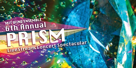MIT Wind Ensemble's 6th Annual PRISM Concert tickets