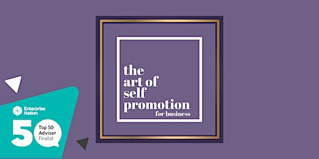 The Art of Self Promotion for Business tickets