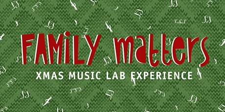 Family Matters Xmas Music Lab Experience