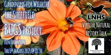 Gardening for Wildlife – the Sheffield BUGS project by Ken Thompson tickets