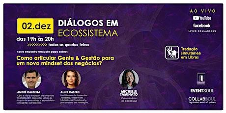 """""""Como articular Gente & Gestão para um novo mindset dos negócios?"""" ingressos"""