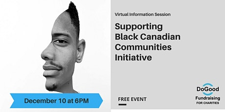 Supporting Black Canadian Communities Initiative Information Sessions tickets