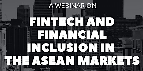Fintech and Financial Inclusion in ASEAN markets tickets