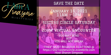 Sisters Circle Virtual Experience:  You May Bend, BUT, You Will Not Break!! tickets