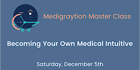 Becoming Your Own Medical Intuitive tickets