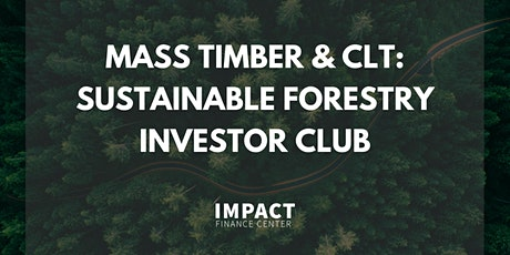 Mass Timber & CLT: Sustainable Forestry Investor Club tickets