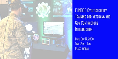 FUNDED Cybersecurity Training for Veterans and Gov Contractors Introduction tickets