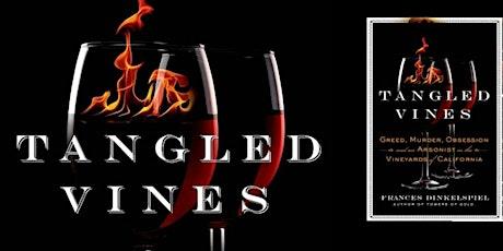 "Decanting ""Tangled Vines"" by Frances Dinkelspiel tickets"